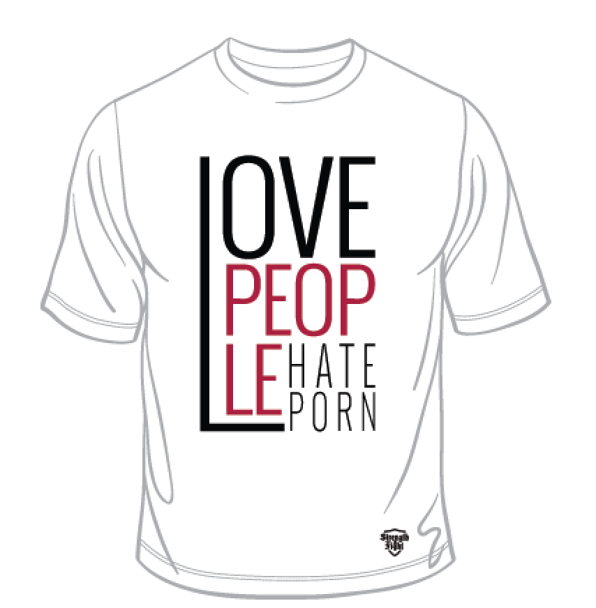 Love People Hate Porn T-Shirt